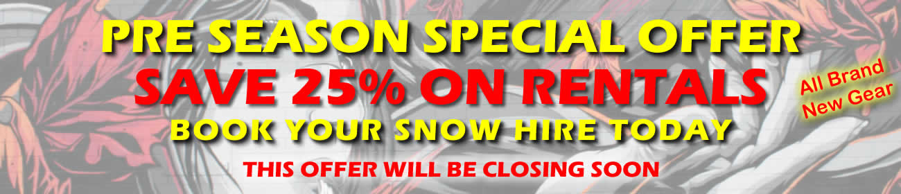 SAVE 25% ON PREMIUM SNOW RENTAL - CLOSING SOON